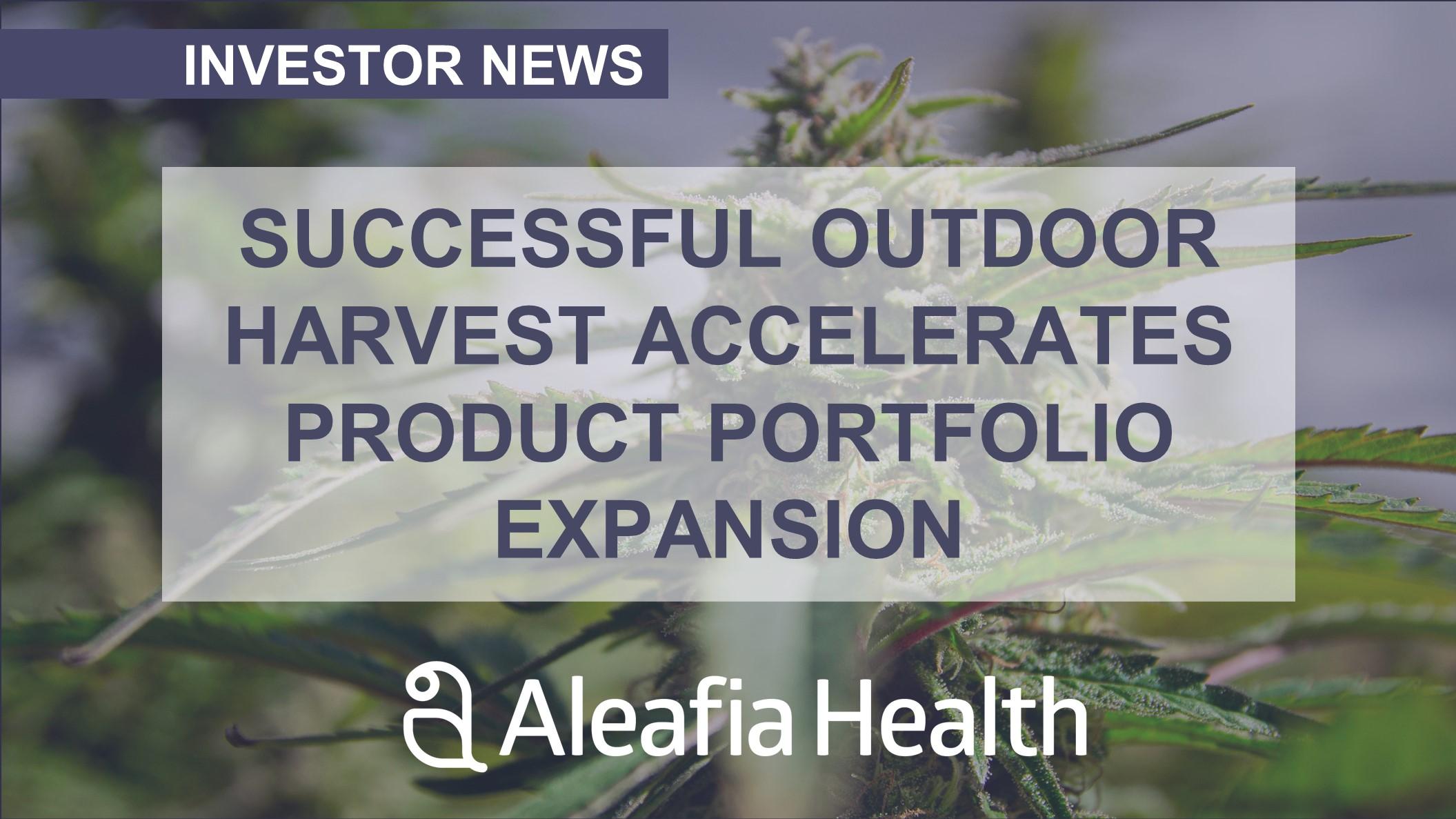 Aleafia Health Successful Outdoor Harvest Accelerates Product Portfolio Expansion