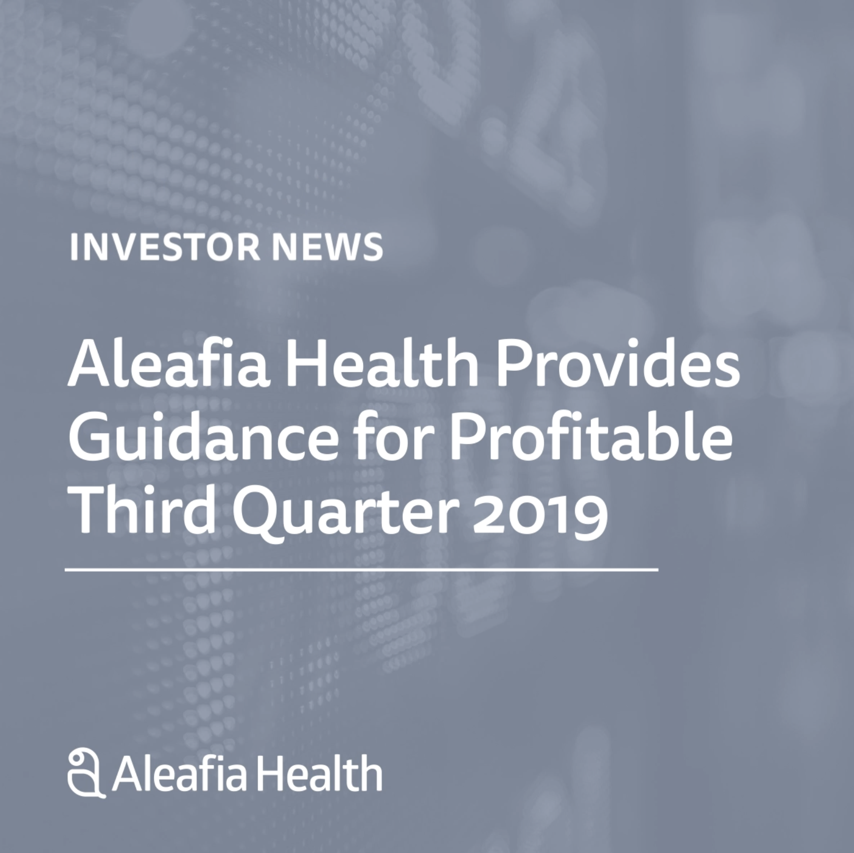 Aleafia Health Provides Guidance for Profitable Third Quarter 2019