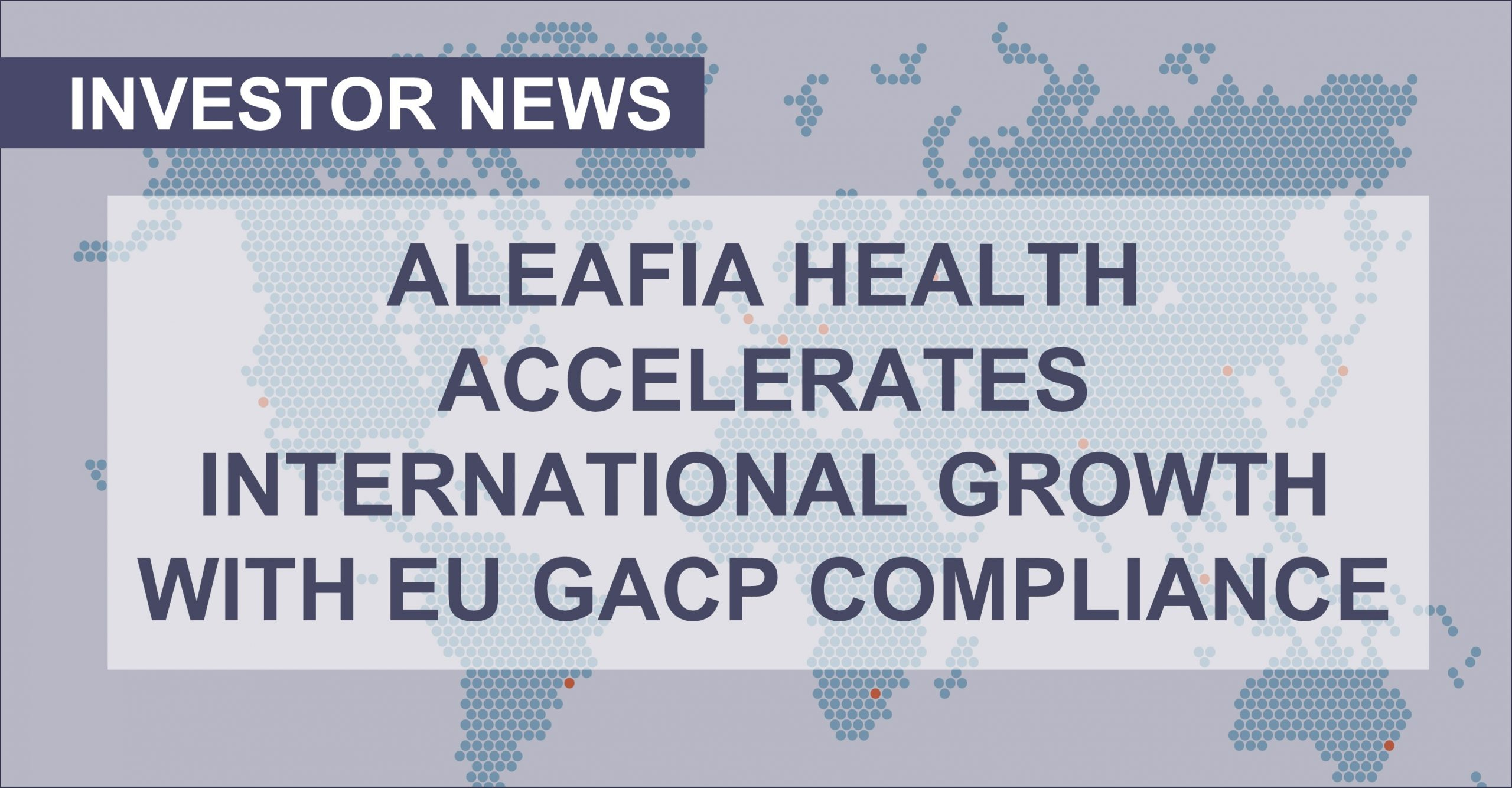 Aleafia Health Niagara Greenhouse Deemed EU GACP Compliant, Accelerating International Growth