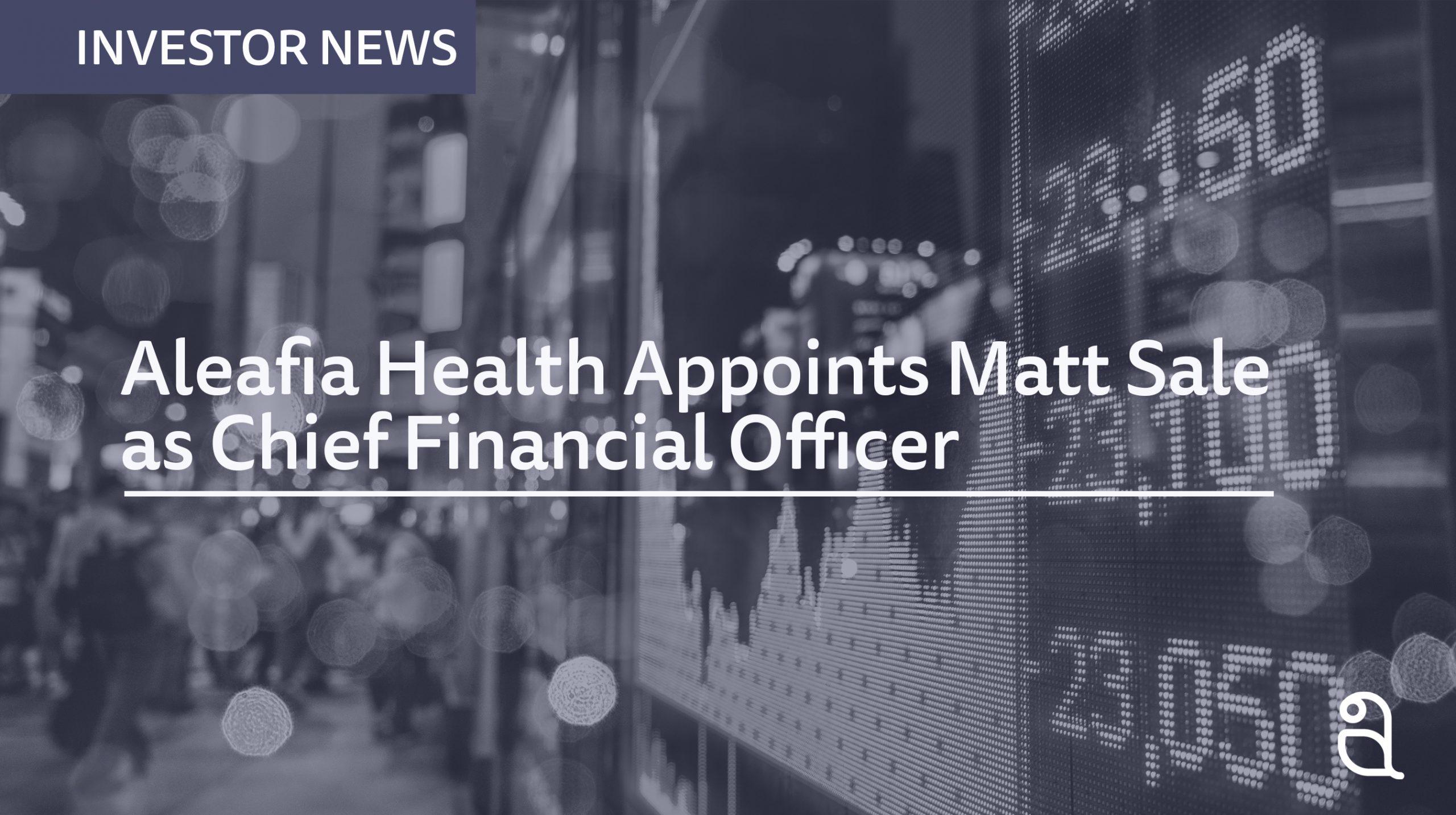 Aleafia Health Appoints Finance Executive Matt Sale as Chief Financial Officer