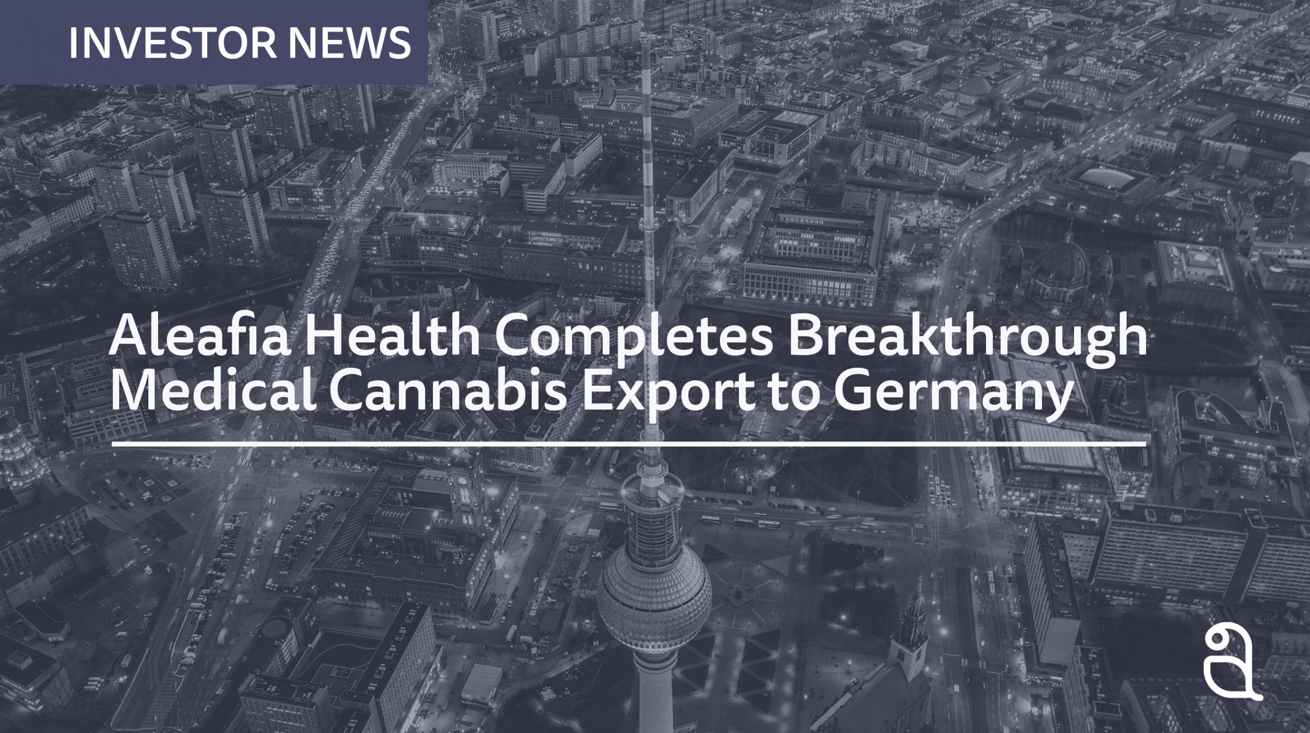 Aleafia Health Completes Breakthrough Medical Cannabis Export to Germany